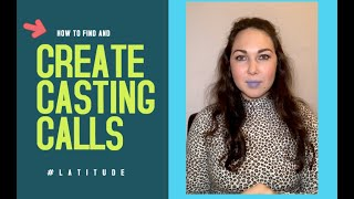 Where do Actors Find Auditions + Create their own WORK! | Latitude Talent