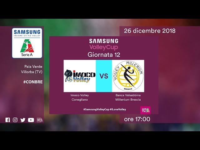 Conegliano - Brescia   12^ Giornata   Speciale   Samsung Volley Cup
