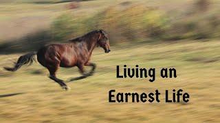 Living an Earnest Life (1 Peter 1:22)