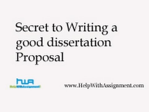 Secret to Writing a good dissertation Proposal- HepWithAssignment.com