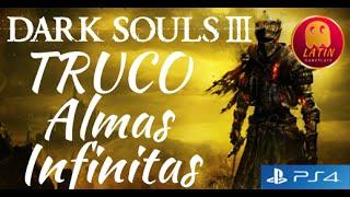 Dark souls 3 - TRUCO CLAVE ALMAS INFINITAS (Paso a paso) para PS4