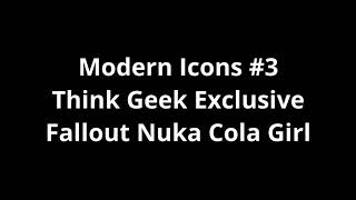 Modern Icons #3 Think Geek Exclusive Fallout Nuka Cola Girl