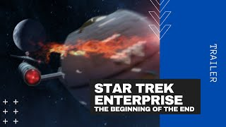 Star Trek ENT II THE BEGINNING OF THE END (Trailer 01)
