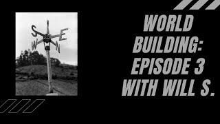 World Building Episode 3 - Will S. screenshot 5