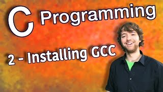 C Programming Tutorial 2 - Installing GCC