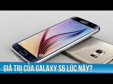 Giá trị sử dụng của Samsung Galaxy S6 thời điểm này?