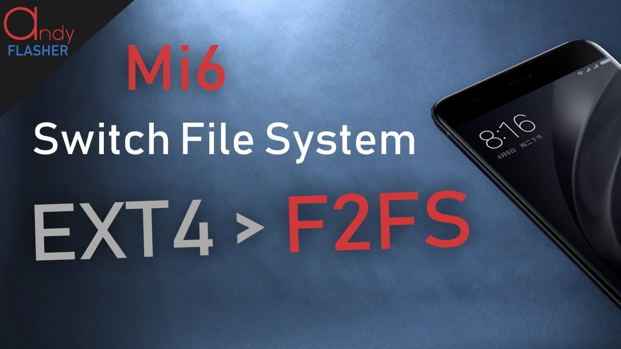 How to Switch From EXT4 to F2FS file system | Mi6