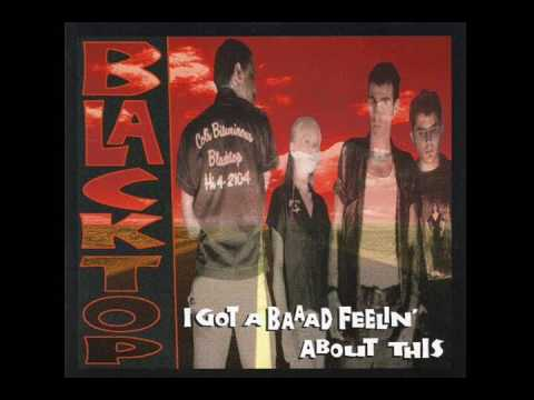 Blacktop - I've Got A Baaad Feeling About This (Full Album)