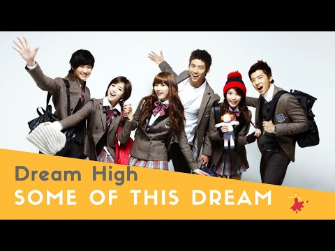 Dream High OST - Some Of This Dream W/ Eng. Sub