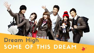 Dream High OST Some of This Dream w eng sub