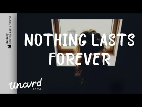 Delacey  Nothing Lasts Forever Lyrics  Lyric