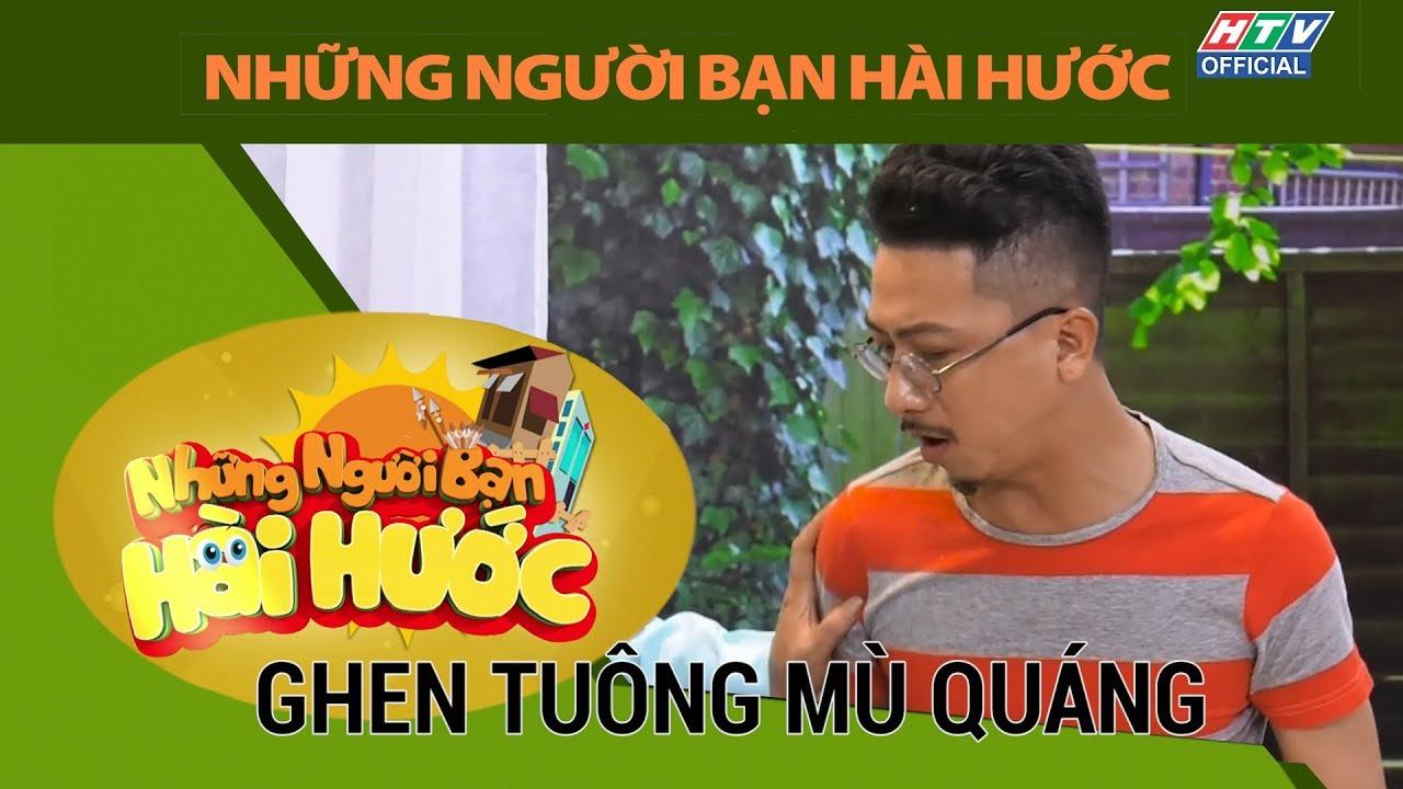 HTV những người bạn hài hước, Ghen tuông mù quáng # ngbhh full