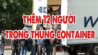 Phát hiện thêm 12 người trong thùng container chuẩn bị sang Anh