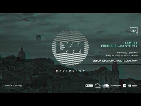 LXMR11 LX Music Radio Premiere LXM Lisbon NYE & Day One Lisbon