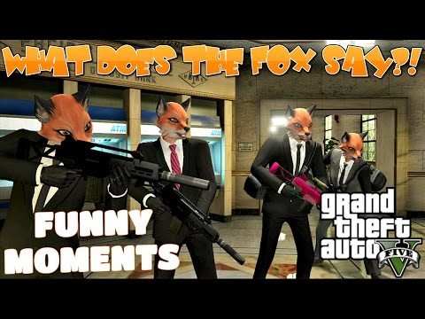 GTA V Funny Moments || What Does The Fox Say?!