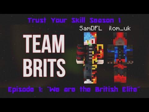 Trust Your Skill - S1E1 - We are the British Elite