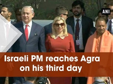 Israeli PM reaches Agra on his third day - Uttar Pradesh News