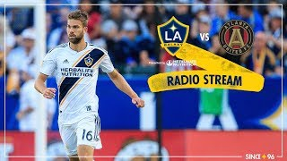 LA Galaxy vs Atlanta United | Radio Livestream