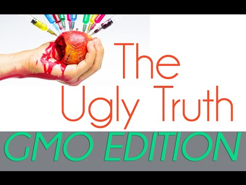 The Ugly Truth about Gmo's - What are Gmos - How are Gmos Harmful