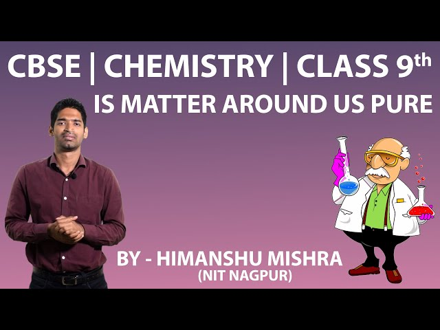 Is Matter Around Us Pure - Q1 - CBSE 9th Chemistry (Science)