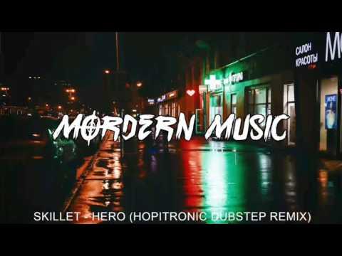 Skillet - Hero (Hoppitronic Dubstep Remix )
