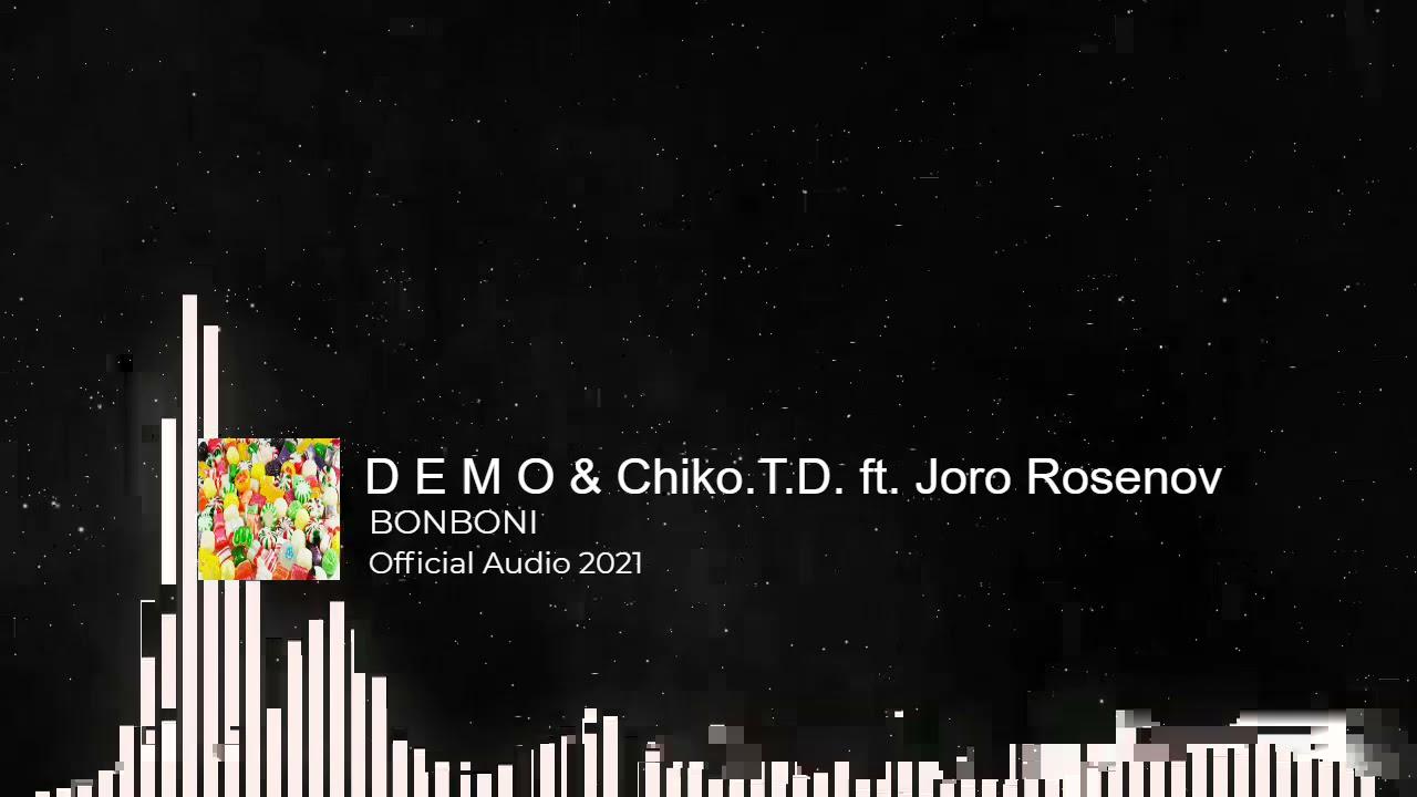 Download D E M O ❌ Chiko.T.D. ❌ Joro Rosenov   BONBONI - Бонбони   2021