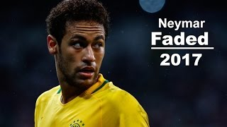 Neymar - Faded 2017 | Brazilian hero | 1080i HD