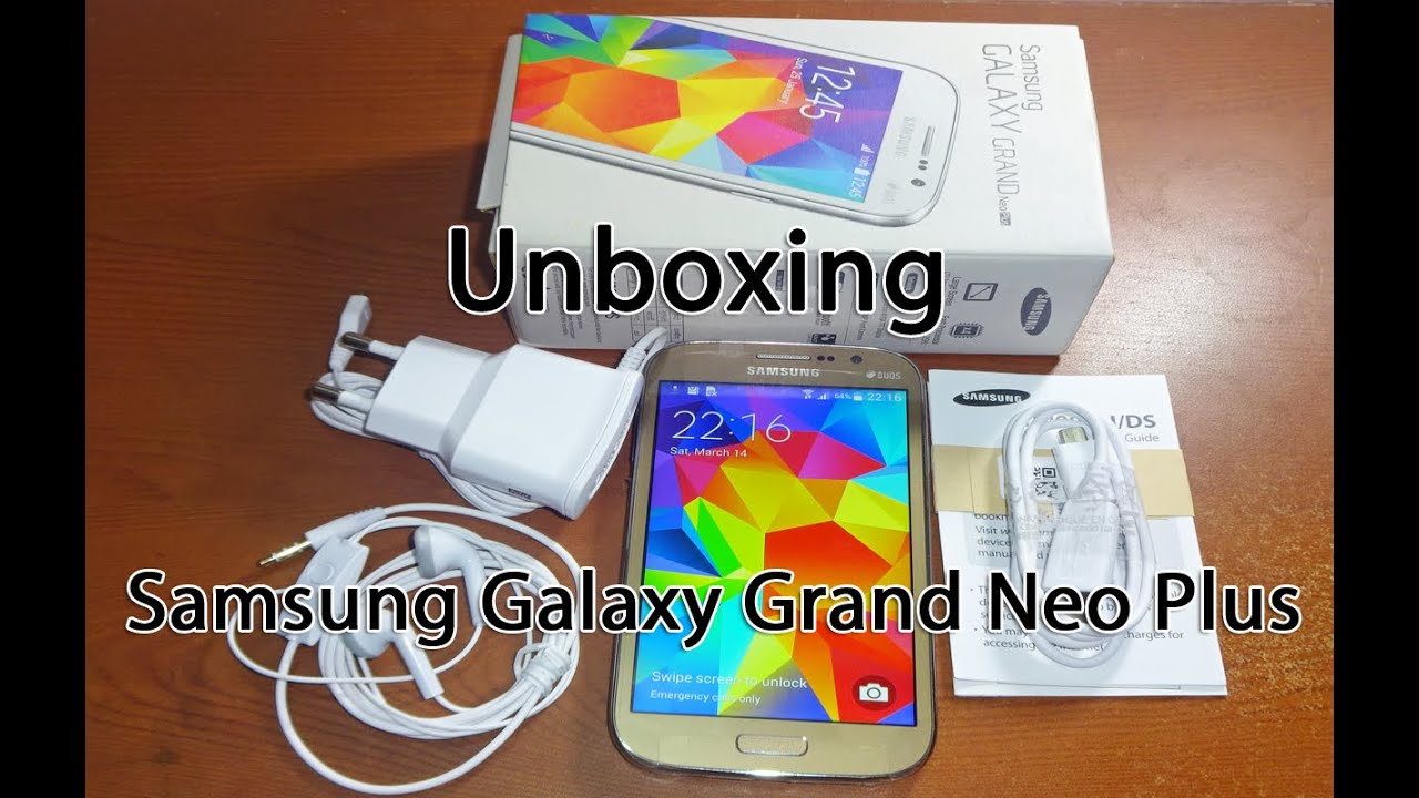 Samsung Galaxy Grand Neo Plus Unboxing & Quick Review ...