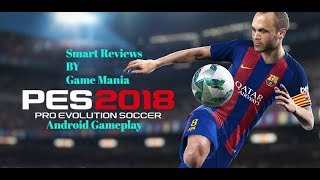 Pro Evolution Soccer (PES) 2018 Android. Smart Reviews + GamePlay By Game Mania [URDU/HINDI].