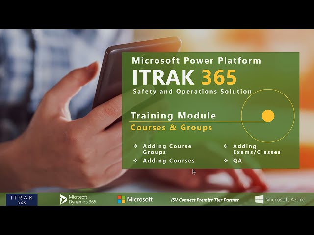 ITRAK 365 Training Module: Courses and Groups