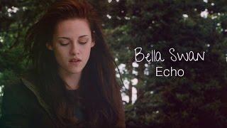 Bella swan | echo