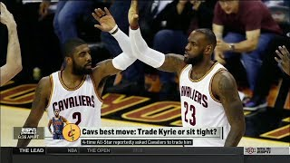 Cavs Best Move: Trade Kyrie Irving or Sit Tight? | July 24, 2017