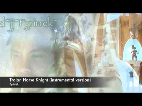 Trojan Horse Knight Instrumental Version