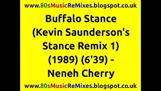Buffalo Stance (Kevin Saunderson's Techno Stance Remix 1) - Neneh Cherry | 80s Club Mixes