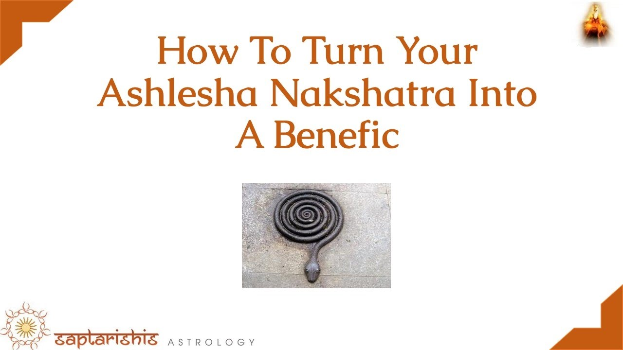 How To Turn Your Ashlesha Nakshatra Into A Benefic Nakshatra