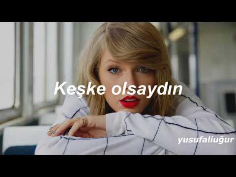 Taylor Swift-I Wish You Would (Türkçe Çeviri) |Turkısh Translation