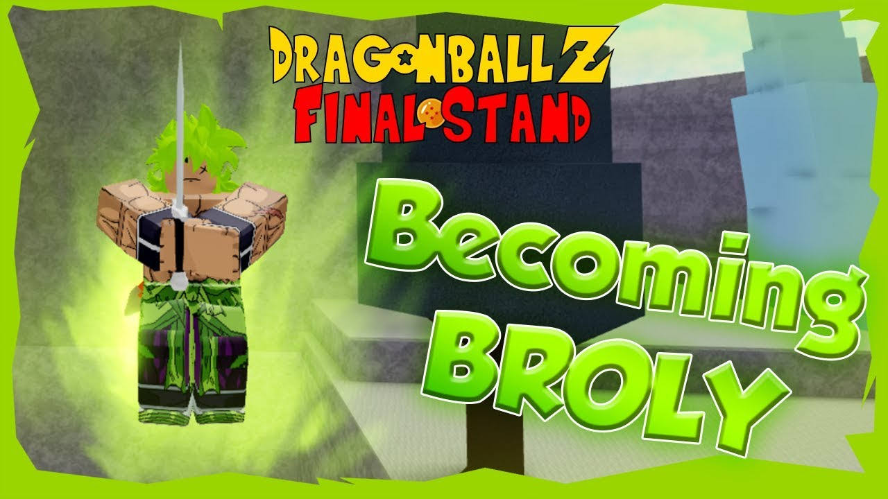 How To Become Broly In Dragon Ball Z Final Stand !