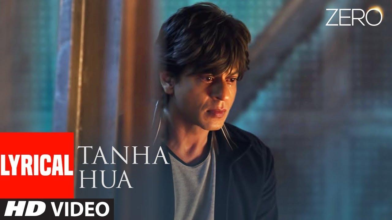 ZERO: Tanha Hua Lyrical Video   Shah Rukh Khan, Anushka Sharma    Jyoti N, Rahat Fateh Ali Khan