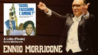 Ennio Morricone - A Lidia - Finale - Scusi Facciamo L