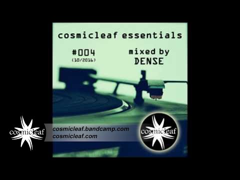 Cosmicleaf Essentials #004 Mixed by Dense #ChillOut #Psychill