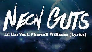 Lil Uzi Vert, Pharrell Williams - Neon Guts (Lyrics)