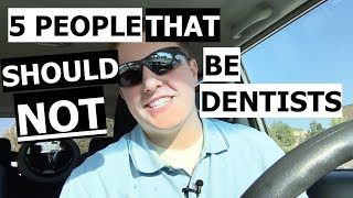 5 people that shouldn't be dentists...