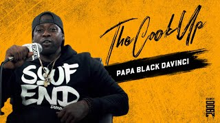 THE COOK UP | PAPA BLACK DAVINCI | INTERVIEW