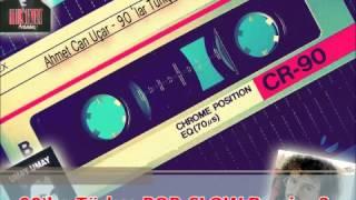 90'lar Türkçe Pop-Slow Mix Bölüm 8 [A.C.U]