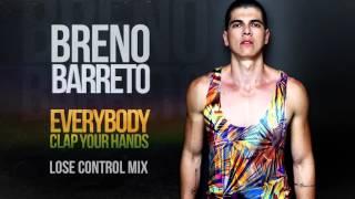 Breno Barreto - Everybody Clap Your Hands (Lose Control Mix) (Audio)