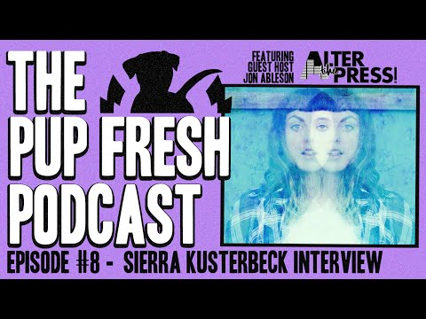 Pup Fresh Podcast Ep. #8 - Sierra Kusterbeck Interview