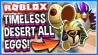 THE TIMELESS DESERT ALL EGGS!!! | How to Get EVERY Egg | Roblox Egg Hunt 2017 Guide and Secrets