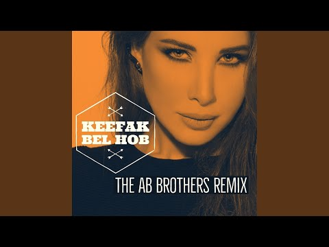 Keefak Bel Hob (The AB Brothers Remix)