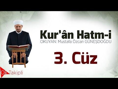 HATİM 03. Cüz Mustafa Özcan GÜNEŞDOĞDU