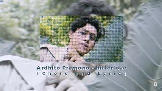 Ardhito Pramono - bitterlove (Chord and Lyric)
